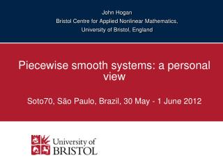 John Hogan Bristol Centre for Applied Nonlinear Mathematics, University of Bristol, England