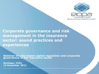 Corporate governance and risk management in the insurance sector: sound practices and experiences