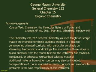 George Mason University General Chemistry 212 Chapter 15 Organic Chemistry Acknowledgements