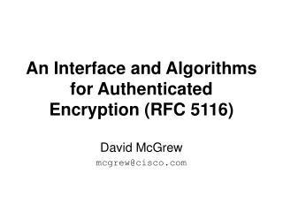 An Interface and Algorithms for Authenticated Encryption (RFC 5116)
