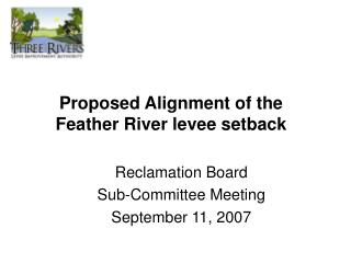 Proposed Alignment of the Feather River levee setback