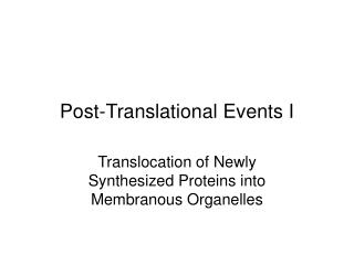 Post-Translational Events I