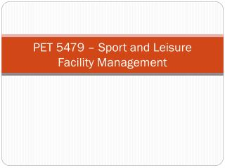 PET 5479 – Sport and Leisure Facility Management