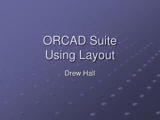 ORCAD Suite Using Layout
