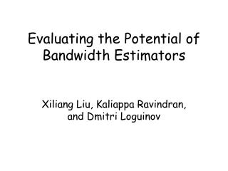 Evaluating the Potential of Bandwidth Estimators