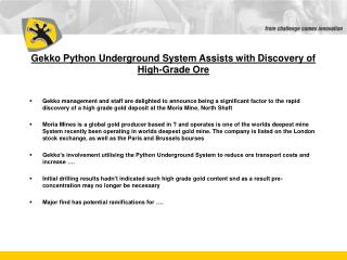 Gekko Python Underground System Assists with Discovery of High-Grade Ore