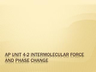 AP unit 4-2 Intermolecular force and phase change