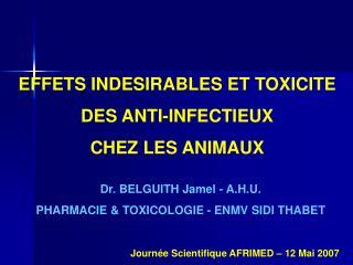 EFFETS INDESIRABLES ET TOXICITE DES ANTI-INFECTIEUX  CHEZ LES ANIMAUX