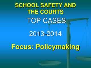 SCHOOL SAFETY AND  THE COURTS