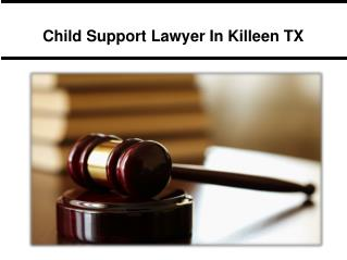 Child Support Lawyer In Killeen TX