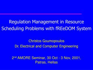 2 nd AMORE Seminar, 30 Oct - 3 Nov, 2001, Patras, Hellas