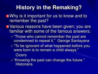 History in the Remaking?