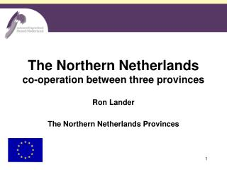 The Northern Netherlands co-operation between three provinces