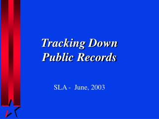Tracking Down  Public Records