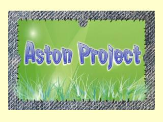 THE ASTON PROJECT