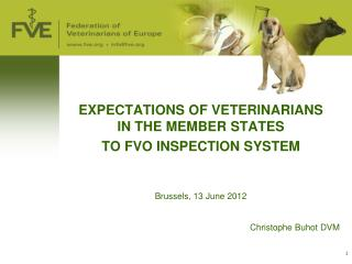 EXPECTATIONS OF VETERINARIANS IN THE MEMBER STATES  TO FVO INSPECTION SYSTEM