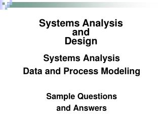 Ppt Systems Analysis Data And Process Modeling Sample Questions And Answers Powerpoint Presentation Id 5706715