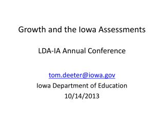 Growth and the Iowa Assessments LDA-IA Annual Conference