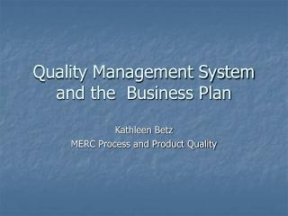 Quality Management System and the  Business Plan