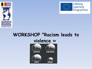 "WORKSHOP ""Racism leads to violence »"