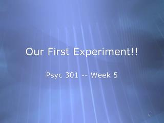 Our First Experiment!!