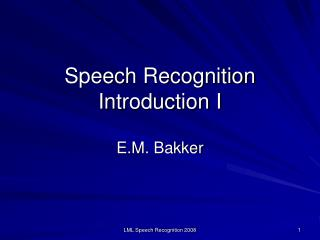 Speech Recognition Introduction I