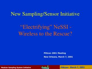 "New Sampling/Sensor Initiative ""Electrifying"" NeSSI - Wireless to the Rescue?"