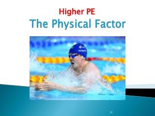 The Physical Factor