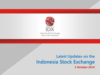 Latest  Updates  on the Indonesia  Stock Exchange