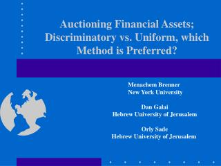 Auctioning Financial Assets; Discriminatory vs. Uniform, which Method is Preferred?