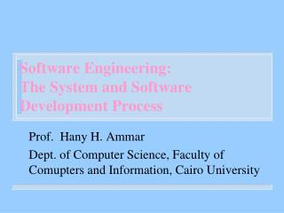 Software Engineering: The System and Software Development Process