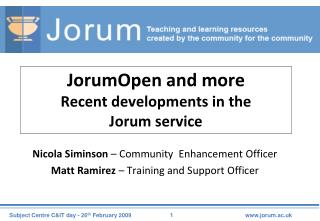 JorumOpen and more  Recent developments in the  Jorum service