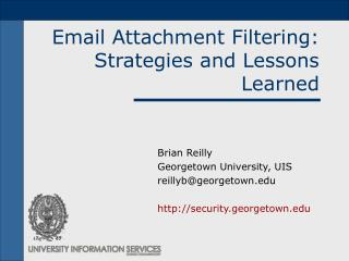 Email Attachment Filtering:  Strategies and Lessons Learned