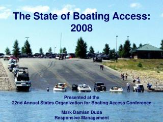The State of Boating Access:  2008