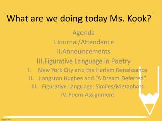 What are we doing today Ms. Kook?