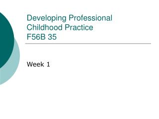 Developing Professional Childhood Practice F56B 35