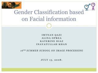 Gender Classification based on Facial information