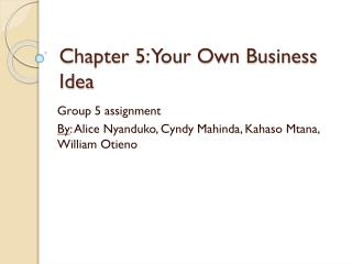 Chapter 5: Your Own Business Idea
