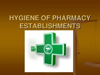 HYGIENE OF PHARMACY  ESTABLISHMENTS