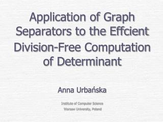 Application of Graph Separators to the Effcient Division-Free Computation of Determinant