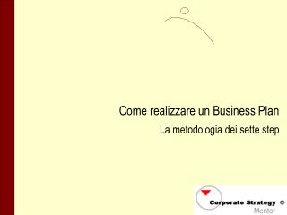 Come realizzare un Business Plan La metodologia dei sette step
