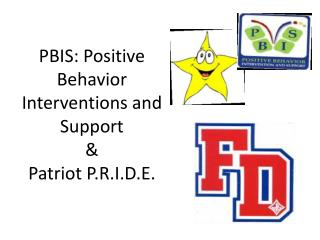 PBIS: Positive Behavior Interventions and Support & Patriot P.R.I.D.E .