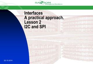 Interfaces A practical approach. Lesson 2  I2C and SPI