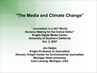 """The Media and Climate Change"" ""Journalism in a 24/7 World: Decision Making for the Online Editor"""