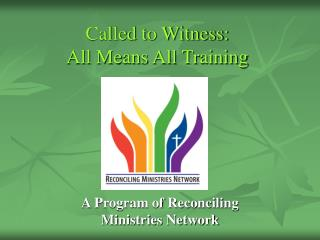 Called to Witness: All Means All Training