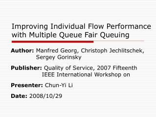 Improving Individual Flow Performance with Multiple Queue Fair Queuing