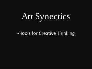 Art  Synectics - Tools for Creative Thinking