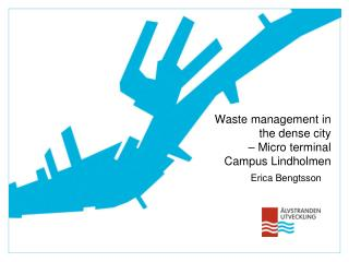 Waste management in the dense city – Micro terminal Campus Lindholmen
