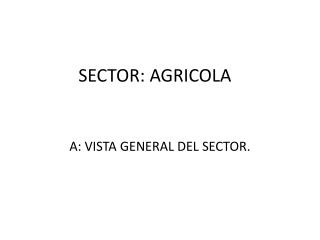SECTOR: AGRICOLA