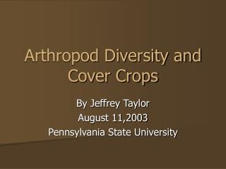 Arthropod Diversity and Cover Crops